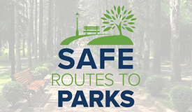 Safe Routes to Parks