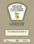 Get the Wildlife Explorers Workbook: Available in English and Spanish