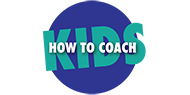 How to Coach Kids